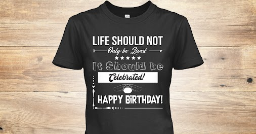 Happy Birthday T-Shirt Check Out: https://teespring.com/happybirthdaytshirt  #happybirthday #happybirthdaytome...