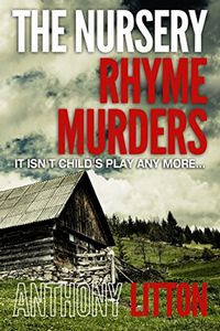 The Nursery Rhyme Murders by Anthony Litton