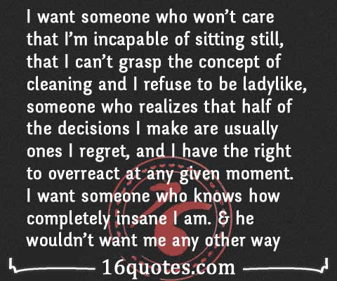 I want someone who won't care that I'm incapable of sitting still – Caring Quote