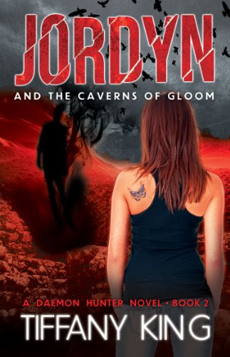 Jordyn and the Caverns of Gloom (A Daemon Hunter Novel Book 2) by Tiffany King