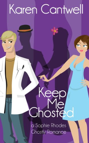 Keep Me Ghosted (Sophie Rhodes Romantic Comedy #1) by Karen Cantwell