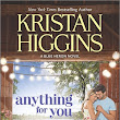 Anything for You ~ Kristan Higgins ~ COMING SOON and Review