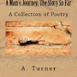 """A Man's Journey: The Story So Far"" by A. Christopher Turner"