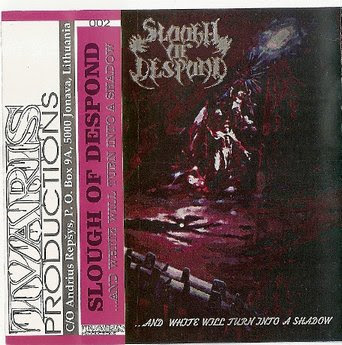Slough of Despond - ...and White Will Turn into a Shadow