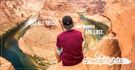 Not All Those Who Wander Are Lost | Cheap Flights