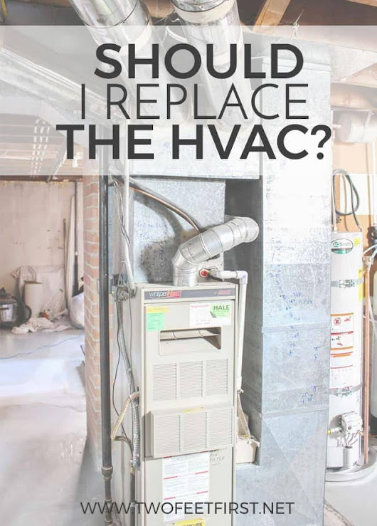 Should I Replace the HVAC? - TwoFeetFirst
