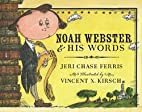 Noah Webster and His Words by Jeri Chase…