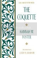 The Coquette, 1797 novel by Hannah Webster Foster