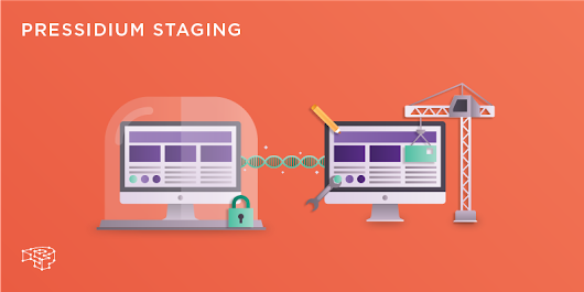 Why would you need a staging environment for WordPress? - Pressidium® Managed WordPress Hosting