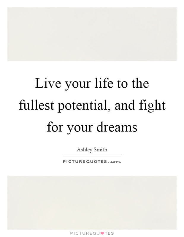 Live Life To The Fullest Quotes Sayings Live Life To The Fullest