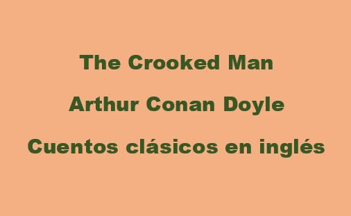 The Crooked Man - Arthur Conan Doyle