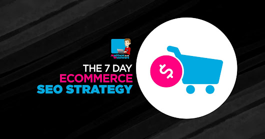 The 7 Day Ecommerce SEO Strategy