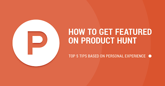 A Beginner's Guide to Getting Featured on Product Hunt | SEJ