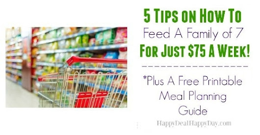 5 Tips on How To Feed A Family of 7 for Just $75 a Week! Plus Free Printable Meal Planning Guide Worksheet & Meal Plans! | Happy Deal - Happy Day!