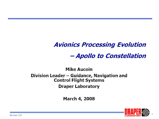 1 Version 1.0 Avionics Processing Evolution – Apollo to Constellation Mike Aucoin Division Leader – Guidance, Navigation and Control Flight Systems Dr