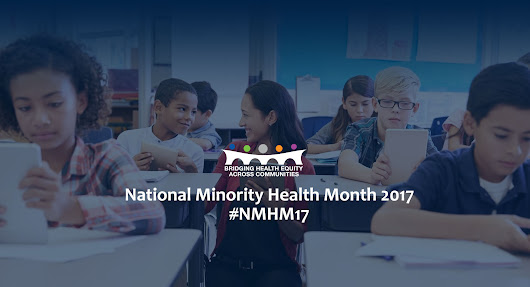 National Minority Health Month 2017