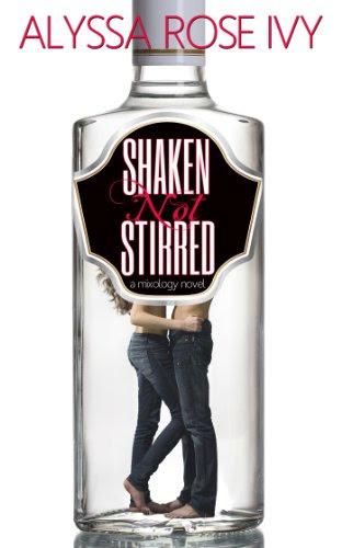 Shaken Not Stirred (Mixology) by Alyssa Rose Ivy