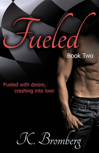 Fueled (The Driven Trilogy 2) by K. Bromberg