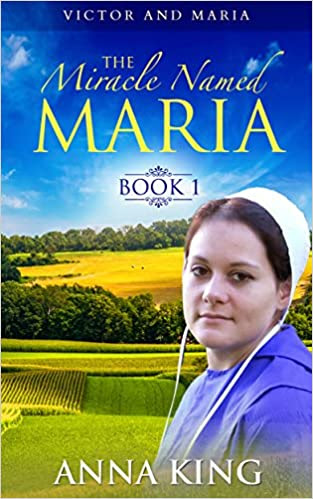 Amish Romance: The Miracle Named Maria (Victor and Maria Amish Romance Series Book 1)
