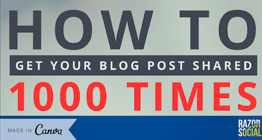 How To Promote Your Blog To Get 1000 Shares | RazorSocial