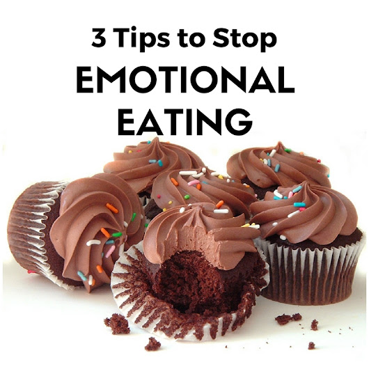 Stop Emotional Eating With These 3 Tips - Janine Gilarde