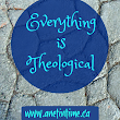 Everything is Theological - A Net in Time