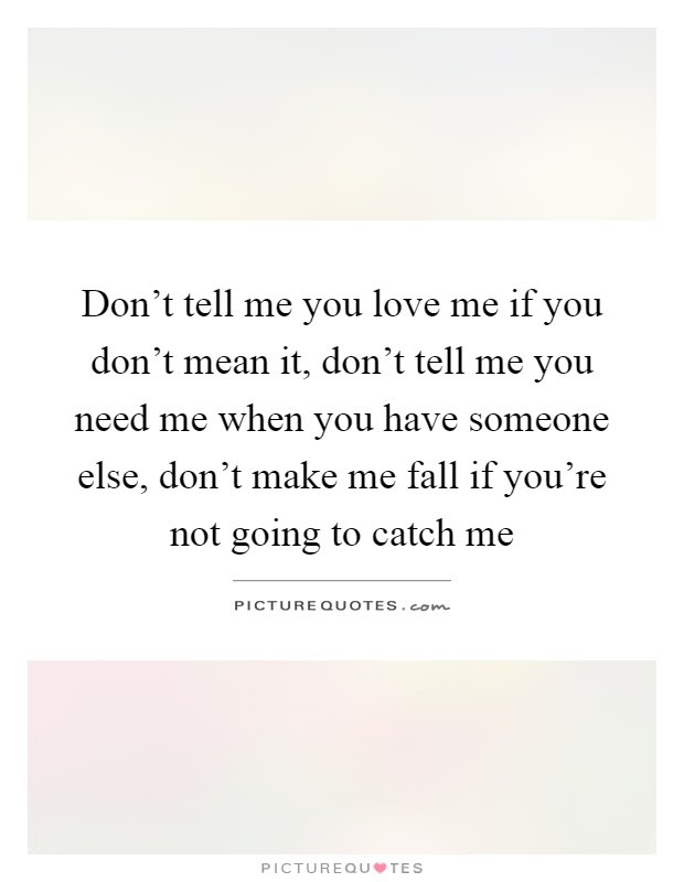 Tell Me You Love Me Quotes Sayings Tell Me You Love Me Picture
