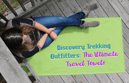 Discovery Trekking Outfitters: The Ultimate Travel Towels - Travel To Blank Travel Guide