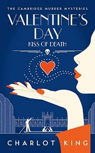 Valentine's Day: Kiss of Death by Charlot King