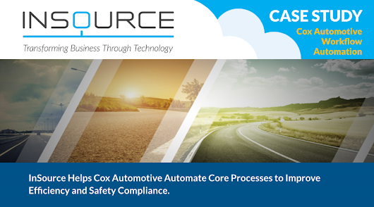 InSource Helps Cox Automotive Automate Core Processes to Improve Efficiency and Safety Compliance - InSource, Inc.