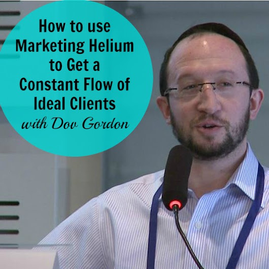 3 Steps To A Constant Flow Of Clients with Dev Gordon