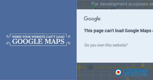 "When Your Map Says ""This Page Can't Load Google Maps Correctly"""