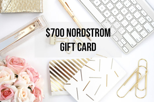 Giveaway Time! Enter to win a $700 Nordstrom Gift Card