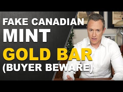 FAKE Canadian Mint Gold Bar, Buyer Beware