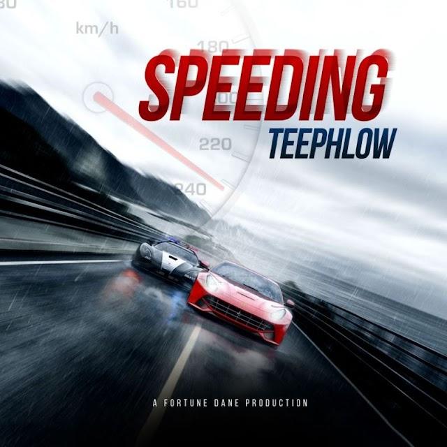 Teephlow - Speeding (Prod. By Fortine Dane).