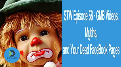STW Episode 58 - GMB Videos, Myths, and Your Dead FaceBook Pages