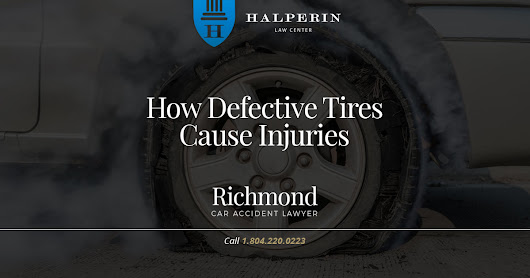 How Defective Tires Cause Injuries | Halperin Law Center