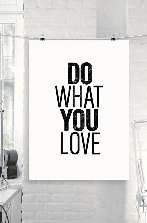 "Inspirational Quote Motivational Print Art Wall Decor ""Do What You Love..."" Poster Sign Black and White Subway Art DIGITAL DOWNLOAD"