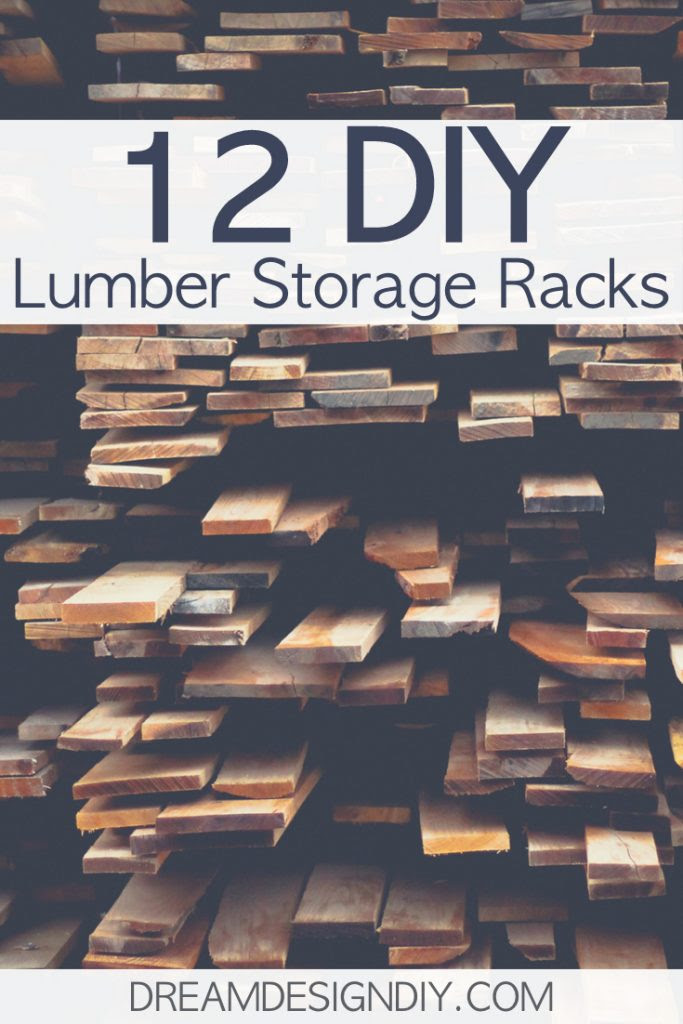 12 Diy Lumber Storage Racks Dream Design Diy