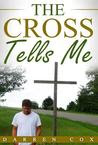 The Cross Tells Me