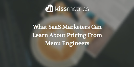 What SaaS Marketers Can Learn About Pricing From Menu Engineers