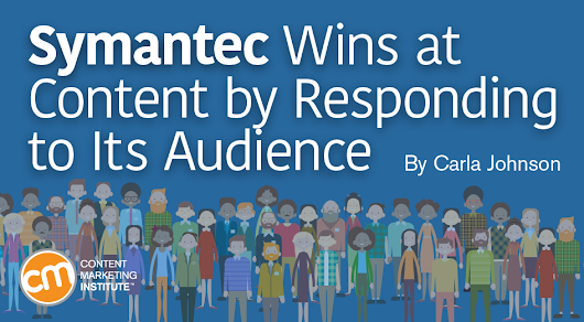Symantec Wins at Content by Responding to Its Audience