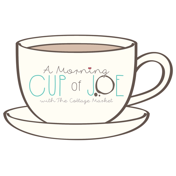 http://thecottagemarket.com/2016/05/a-morning-cup-of-joe-8.html