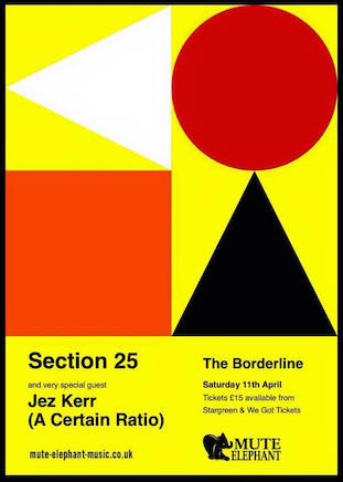Section 25 + Jez Kerr live @ Borderline, London Saturday 11 April 2015