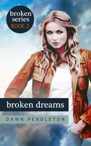 Broken Dreams (Broken Series 2) by Dawn Pendleton