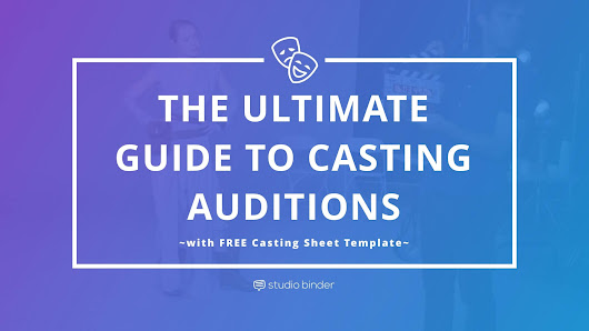 The Ultimate Guide to Casting Auditions [FREE Casting Sheet Template] | StudioBinder