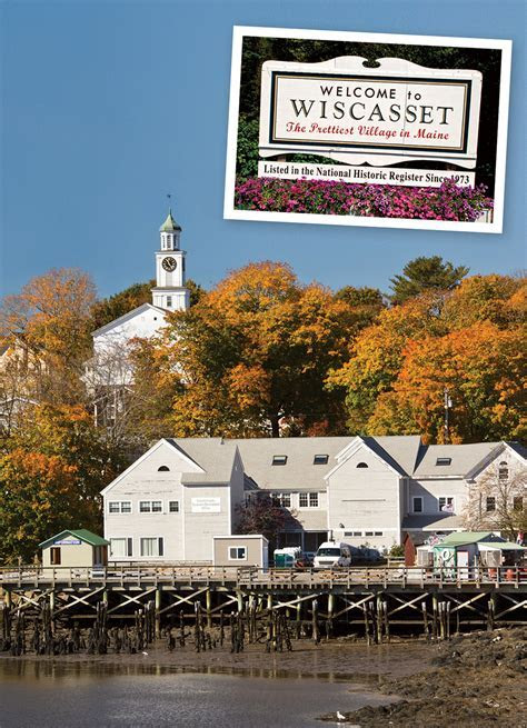 One Last Question: Why Is Wiscasset Called ?The Prettiest