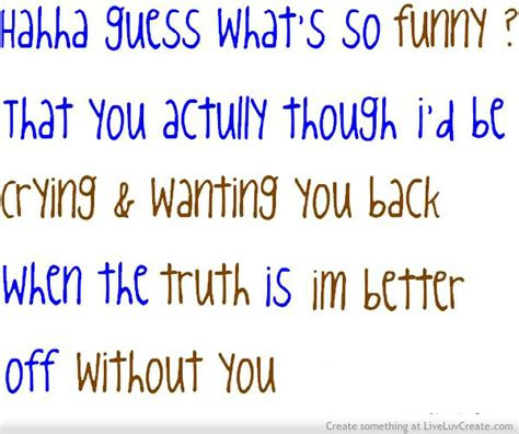 Am Better Off Without You Quotes