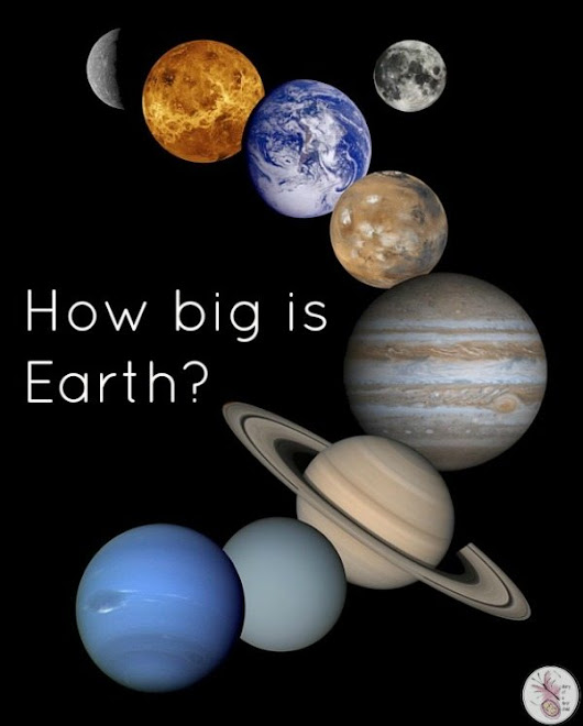 How Big Is The Earth? - Diary of a First Child