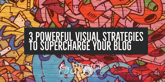 3 Powerful Visual Strategies to Supercharge Your Blog - Peg Fitzpatrick
